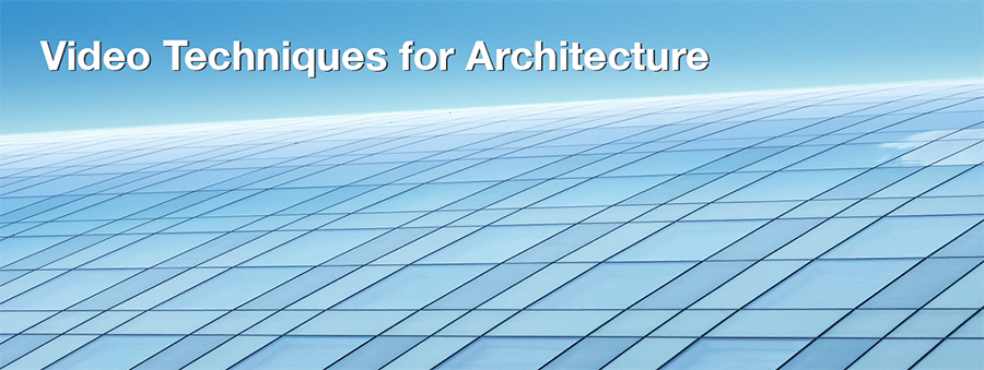 Modern Video Techniques for Architecture